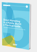 Direct marketing in a mobile world: a practical guide